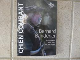 Livre 180 Pages - Hors Série 2013 N° 69 - Bernard Bandelier Chien Courant Magazine Des Amateurs De Chasse - Sports