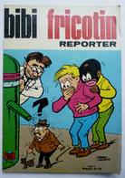 BIBI ET FRICOTIN 064 - REPORTER -  LACROIX Réedition 1967 - Bibi Fricotin