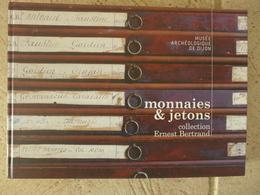 Livre 376 Pages Monnaies & Jetons Collection Ernest Bertrand 2009 Musée Archéologique De Dijon - Books & Software
