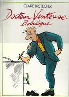 Docteur Ventouse Bobologue Par Claire Bretecher - Brétecher