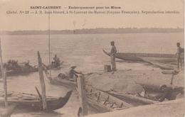 CPA Saint-Laurent-du-Maroni - Embarquement Pour Les Mines (très Belle Animation) - Saint Laurent Du Maroni