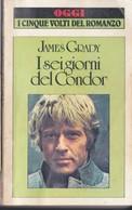 I SEI GIORNI DEL CONDOR - J. GRADY - OGGI I CINQUE VOLTI DEL ROMANZO - BUR 1984. - Books, Magazines, Comics