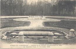 8 . AFFR AU VERSO . 2FORET DE COMPIEGNE . CLAIRIERE DE LA VICTOIRE . EMPLACEMENT DU TRAIN DU MARECHAL FOCH . 11 NOV 1917 - Guerre 1914-18