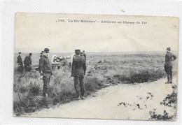 CPA  Artillerie Au Champ De Tir Vie Militaire - Ausrüstung