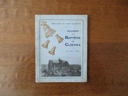 SOUVENIR DU BAPTÊME DES CLOCHES BASILIQUE DE SAINT-QUENTIN 14 MAI 1922  13 PAGES PARFAIT ETAT - Religione & Esoterismo