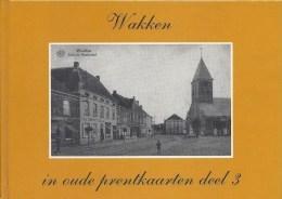 WAKKEN IN OUDE PRENTKAARTEN DEEL 3 ( DENTERGEM ) DOOR JULES DESMET ZALTBOMMEL 1994 - Dentergem