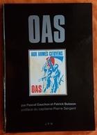 LIVRE - GUERRE D'ALGERIE - OAS - P. GAUCHON Et P. BUISSON - ED. J.P.N. - 1984 - NOMBREUX DOCUMENTS ET PHOTOS - 168 PAGES - Livres