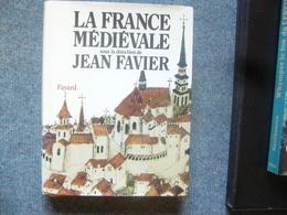 Jean Favier  La France Médiévale - History