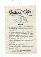 étiquette De Vin , Pays D'Oc , Cotes Du ROUSILLON ,1986 , Château De CALCE - Vin De Pays D'Oc