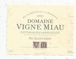 étiquette De Vin , Pays D'Oc , Coteaux Du LANGUEDOC ,domaine VIGNE MIAU ,pic Saint Loup ,2000, La Gravette , Gard - Vin De Pays D'Oc