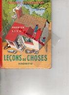 LECONS DE CHOSES- V. BOULET - CHABANAS- HACHETTE 1937- 235 ILLUSTRATIONS -ENSEIGNEMENT PRIMAIRE ECOLE - 6-12 Ans