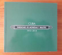 CUBA EMISIONES DE MONEDAS Y BILLETES 1915-2014 EDICION AGOTADA NUEVO - Cuba