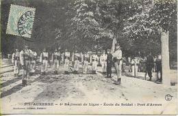 AUXERRE  4éme Régiment De Ligne - Ecole Du Soldat - Port D'Armes - Auxerre