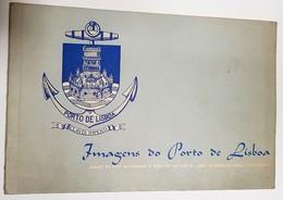 LISBOA - MONOGRAFIAS - «Imagens Do Porto De Lisboa » ( Ed. Administração Geral Do Porto De Lisboa - 1958) - Books, Magazines, Comics