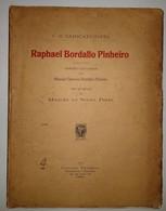 PORTUGAL - BIOGRAFIAS - « Raphael Bordallo Pinheiro - I - O Caricaturista » (Autor: Manoel De Sousa Pinto - 1915) - Livres, BD, Revues