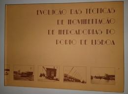 LISBOA - MONOGRAFIAS - « Evolução Das Técnicas De Movimentação De Mercadorias No Porto De Lisboa» - Livres Anciens