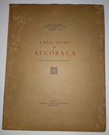 LEIRIA - ALCOBAÇA - MONOGRAFIAS - « A Real Abadia De Alcobaça» ( Autor: Artur Gusmão - 1948) - Books, Magazines, Comics