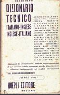 DIZIONARIO TECNICO ITALIANO INGLESE - RENZO DENTI- HOEPLI--- 1955. - Matematica E Fisica