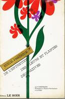 Guide Pratique De L'entretien Des Fleurs Et Plantes Décoratives Par R. Basteleus (La Hulpe), 250 Pages, 1972 - Giardinaggio