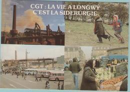 CPM:  C.G.T. La Vie à LONGWY C'est La Sidérurgie (Dpt.54) : Multivues    (E1231.) - Strikes