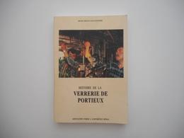 LORRAINE, HISTOIRE DE LA VERRERIE DE PORTIEUX, ALBAN FOURNIER, MICHEL DROUOT, 1991, ILLUSTRATIONS - Lorraine - Vosges