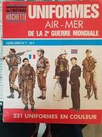 Uniformes Air-Mer De La 2e Guerre Mondiale - Connaissance De L'Histoire Hachette HS N°7 - Uniforms