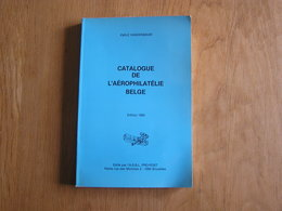 CATALOGUE DE L' AEROPHILATELIE BELGE Marcophilie Philatélie Aéropostale Cachet Timbre SABENA Aviation Avion Airmail - Marcophilie