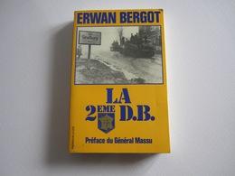 Livre Militaria  LA 2ème DB  Erwan BERGOT   Préface Du Général Massu - Bücher