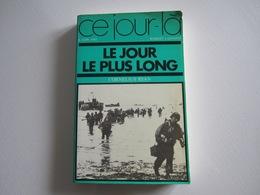 Livre Militaria  LE JOUR LE PLUS LONG  6 Juin 1944 - Bücher