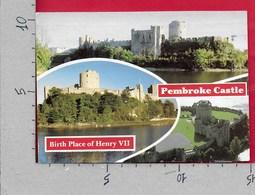 CARTOLINA VG REGNO UNITO - PEMBROKE Castle - Birth Place Of Henry VII - 10 X 15 - ANN. 1989 - Pembrokeshire