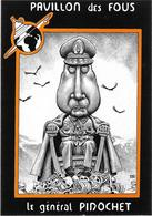 Illustrateur Bernard Veyri Caricature Pavillon Des Fous Le General Pinochet - Veyri, Bernard