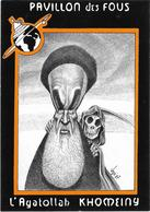 Illustrateur Bernard Veyri Caricature Pavillon Des Fous L Ayatollah Khomeiny - Veyri, Bernard