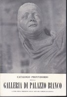 CATALOGO PROVVISORIO GALLERIA PALAZZO BIANCO - Books, Magazines, Comics