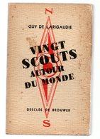 Scoutisme Vingt Scouts Autour Du Monde Livre De Guy De Larigaudie 1947 Illustrations NB 231 Pages - Scoutisme