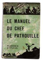 Scoutisme Le Manuel Du Chef De Patrouille Delachaux & Niestle 286 Pages 1936 - Scoutisme