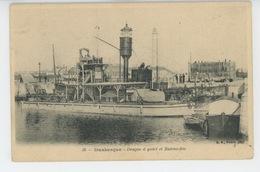 DUNKERQUE - Drague à Godet Et Bateau Feu - Dunkerque
