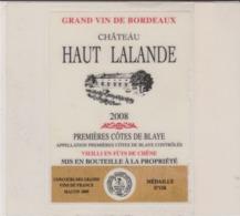 Etiquette De Vin -Plastifiée -  BORDEAUX - PREMIERES COTES DE BLAYE - CHATEAU HAUT LALANDE - 2008 - Bordeaux