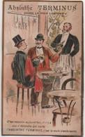 Chromo Ancien/ ABSINTHE TERMINUS/ C'est Reconnu Aujourd'hui.../ PONTARLIER/Champenois/Vers 1890-1900       IMA528 - Autres