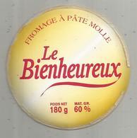 étiquette De Fromage Sur Support , Fromage à Pâte Molle , LE BIENHEUREUX - Fromage