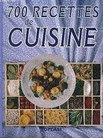 700 Recettes De Cuisine - Non Classés