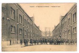 CPA : NAMUR - 10e Régiment D'artillerie, Pendant Le Repos  - Nombreux Militaires - Caserne - Namur