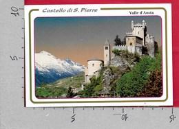 CARTOLINA VG ITALIA - Castello Di S. PIERRE (AO) - Panorama - 10 X 15 - ANN. 1999 AOSTA CENTRO - Otras Ciudades