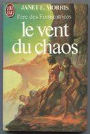 Le Vent Du Chaos - Janet E. MORRIS - J'AI LU 1448 - Mars 1983 - J'ai Lu