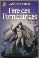 L'Ère Des Fornicatrices - Janet E. MORRIS - J'AI LU 1328 - Mars 1982 - J'ai Lu