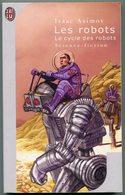 LES ROBOTS - Le Cycle Des Robots - ISAAC ASIMOV - J'AI LU 453 - 01-2003 - J'ai Lu