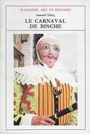 Wallonie, Art Et Culture. Le Carnaval De Binche. Gilles - Culture