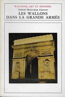 Wallonie, Art Et Histoire.Les Wallons Dans Une Grande Armée. Directoire, Waterloo, Sainte-Hélène - Culture