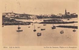 ILE DE BATZ: Le Port Du Saumon, L'Eglise Et Le Sémaphore - Ile-de-Batz