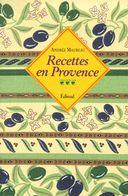 Recettes En Provence    Andrée Maureau - Non Classés