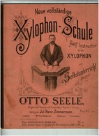 C1895 Otto SEELE Neue Vollständige Xylophon-Schule / Self Instructor For The Xylophon - Xylophone -  5 Scans - Musique & Instruments